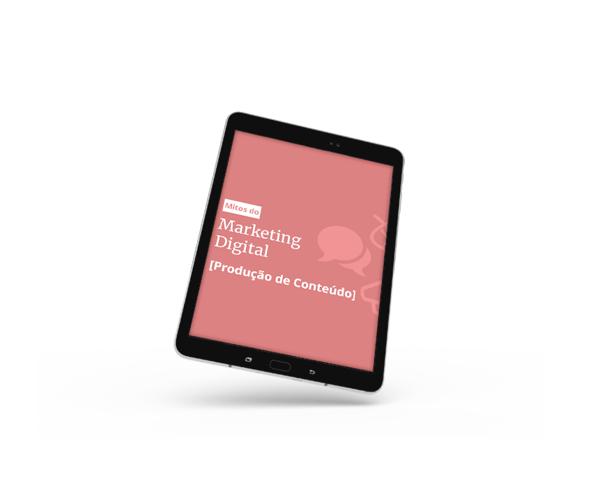 Mitos do Marketing Digital - Produção de Conteúdo -